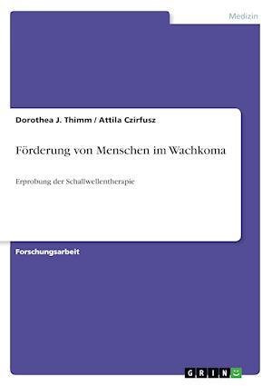 Bog, paperback Forderung Von Menschen Im Wachkoma af Attila Czirfusz, Dorothea J. Thimm