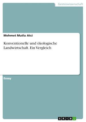 Bog, paperback Konventionelle Und Okologische Landwirtschaft. Ein Vergleich af Mehmet Mutlu Atci
