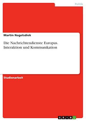 Bog, paperback Die Nachrichtendienste Europas. Interaktion Und Kommunikation af Martin Nagelsdiek