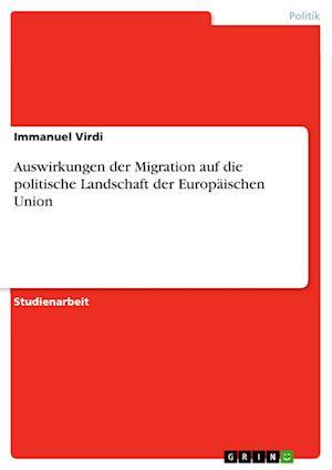Bog, paperback Auswirkungen Der Migration Auf Die Politische Landschaft Der Europaischen Union af Immanuel Virdi
