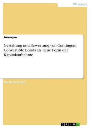 Bog, paperback Gestaltung Und Bewertung Von Contingent Convertible Bonds ALS Neue Form Der Kapitalaufnahme af Anonym