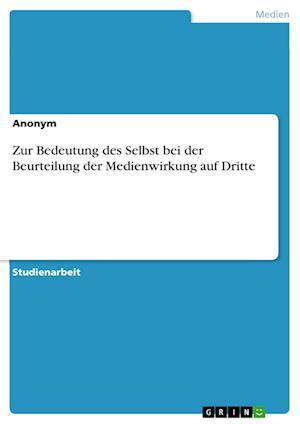 Bog, paperback Zur Bedeutung Des Selbst Bei Der Beurteilung Der Medienwirkung Auf Dritte af Anonym