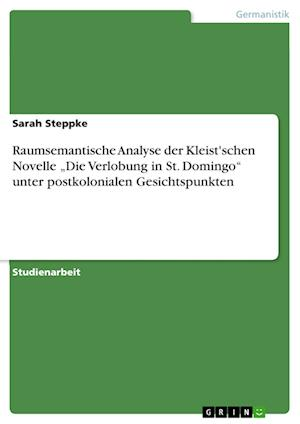 Bog, paperback Raumsemantische Analyse Der Kleist'schen Novelle Die Verlobung in St. Domingo