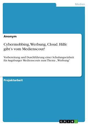 Bog, paperback Cybermobbing, Werbung, Cloud. Hilfe Gibt's Vom Medienscout! af Anonym