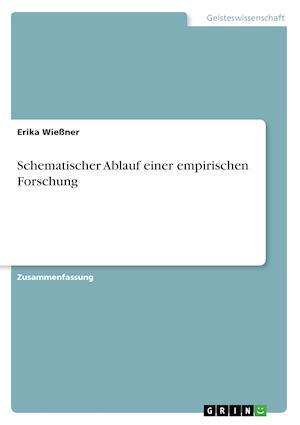 Bog, paperback Schematischer Ablauf Einer Empirischen Forschung af Erika Wiessner