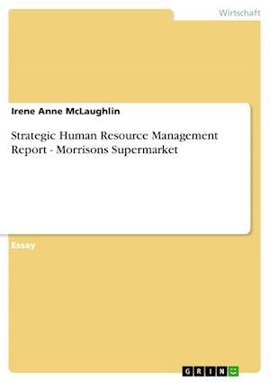 Bog, paperback Strategic Human Resource Management Report - Morrisons Supermarket af Irene Anne McLaughlin