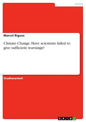 Bog, paperback Climate Change. Have Scientists Failed to Give Sufficient Warnings? af Marcel Riguez