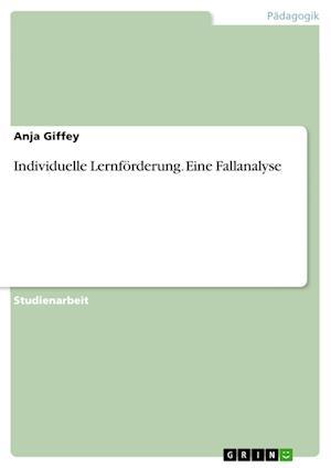 Bog, paperback Individuelle Lernforderung. Eine Fallanalyse af Anja Giffey