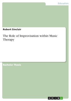 Bog, paperback The Role of Improvisation Within Music Therapy af Robert Sinclair
