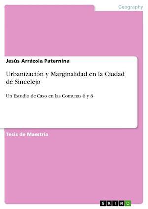 Bog, paperback Urbanizacion y Marginalidad En La Ciudad de Sincelejo af Jesus Arrazola Paternina