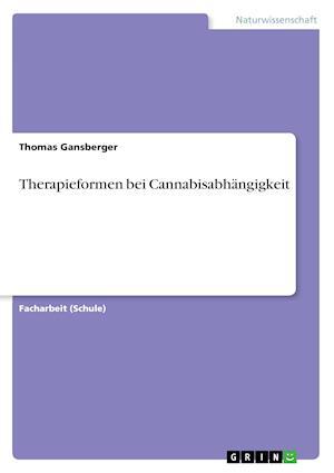 Bog, paperback Therapieformen Bei Cannabisabhangigkeit af Thomas Gansberger