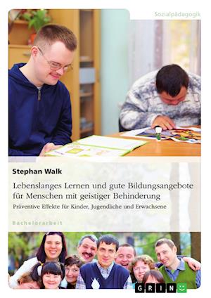 Bog, paperback Lebenslanges Lernen Und Gute Bildungsangebote Fur Menschen Mit Geistiger Behinderung af Stephan Walk