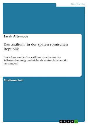 Bog, paperback Das Exilium' in Der Spaten Romischen Republik af Sarah Altemoos