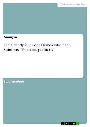 Bog, paperback Die Grundpfeiler Der Demokratie Nach Spinozas
