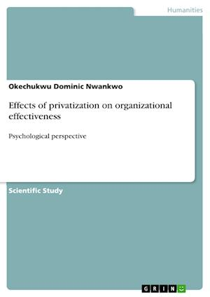 Bog, paperback Effects of Privatization on Organizational Effectiveness af Okechukwu Dominic Nwankwo