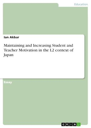 Bog, paperback Maintaining and Increasing Student and Teacher Motivation in the L2 Context of Japan af Ian Akbar
