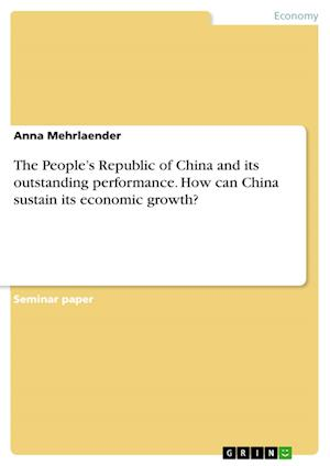 Bog, paperback The People's Republic of China and Its Outstanding Performance. How Can China Sustain Its Economic Growth? af Anna Mehrlaender