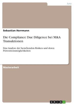 Bog, paperback Die Compliance Due Diligence Bei M&A Transaktionen af Sebastian Herrmann