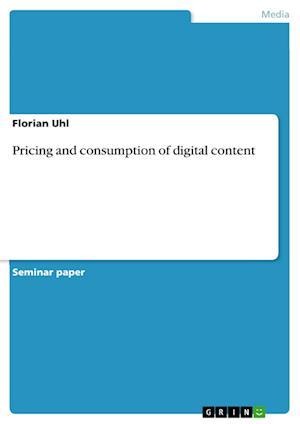 Bog, paperback Pricing and Consumption of Digital Content af Florian Uhl