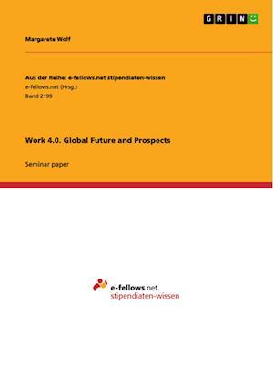 Bog, paperback Work 4.0. Global Future and Prospects af Margarete Wolf