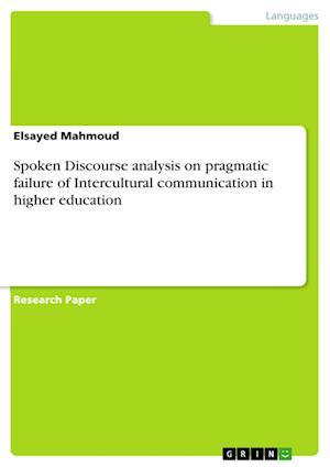 Bog, paperback Spoken Discourse Analysis on Pragmatic Failure of Intercultural Communication in Higher Education af Elsayed Mahmoud