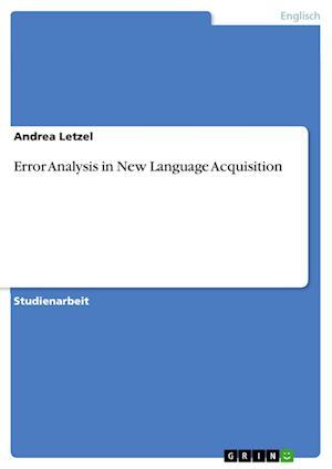 Bog, paperback Error Analysis in New Language Acquisition af Andrea Letzel