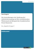 Die Auswirkungen Der Spaltung Der Arbeiterbewegung Auf Den Sozialistischen Widerstand Am Beispiel Der Sozialistischen Front Hannover af Sara Bogner