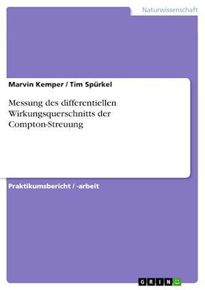 Bog, paperback Messung Des Differentiellen Wirkungsquerschnitts Der Compton-Streuung af Marvin Kemper, Tim Spurkel