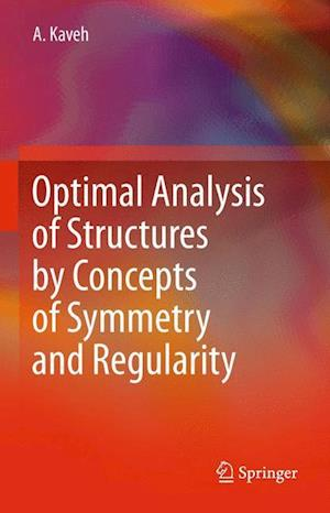 Optimal Analysis of Structures by Concepts of Symmetry and Regularity af A. Kaveh