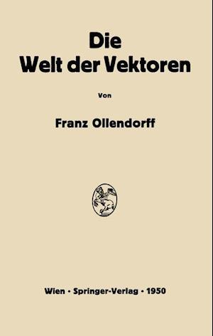 Die Welt Der Vektoren af Franz Ollendorff
