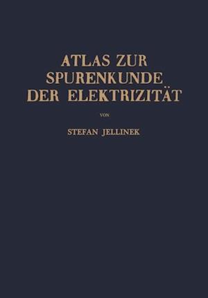 Atlas zur Spurenkunde der Elektrizitat af Stefan Jellinek