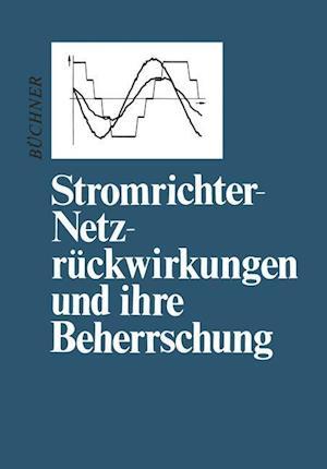 Stromrichter-Netzruckwirkungen Und Ihre Beherrschung af Peter Buchner