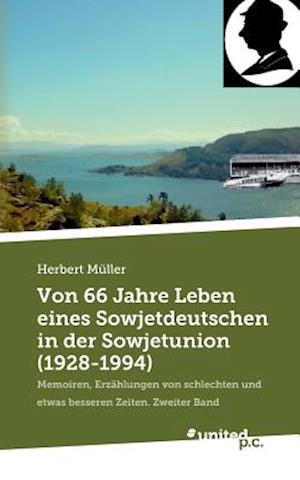 Von 66 Jahre Leben Eines Sowjetdeutschen in Der Sowjetunion (1928-1994) af Herbert Muller