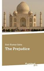 The Prejudice af Sisir Kumar Saha