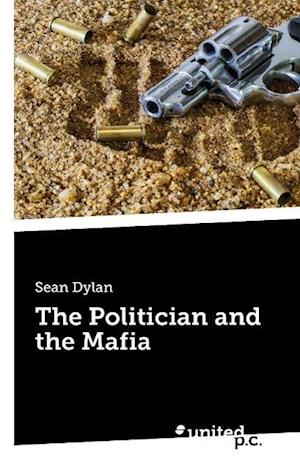 The Politician and the Mafia af Sean Dylan