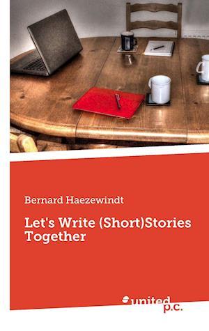 Bog, paperback Let's Write (Short)Stories Together af Bernard Haezewindt