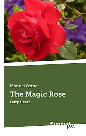 Bog, paperback The Magic Rose af Manuel Ortner