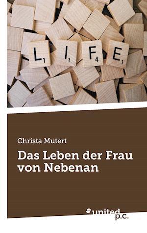 Bog, paperback Das Leben Der Frau Von Nebenan af Christa Mutert