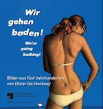 Wir Gehen Baden! / We're Going Bathing!