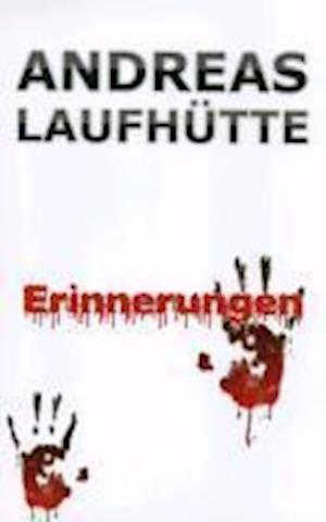 Erinnerungen af Andreas Laufhutte