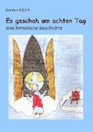 Es Geschah Am Achten Tag af Raimund Eich
