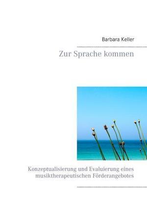 Zur Sprache Kommen af Barbara Keller