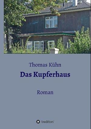Das Kupferhaus af Thomas Kuhn