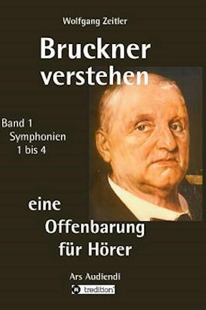 Bruckner Verstehen - Eine Offenbarung Fur Horer af Wolfgang Zeitler
