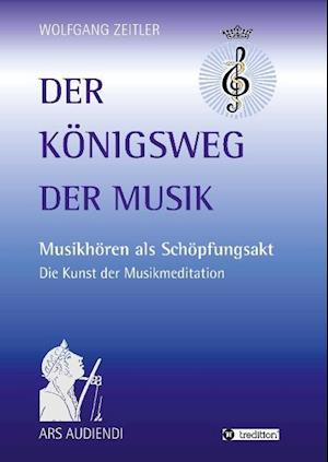 Der Konigsweg Der Musik af Wolfgang Zeitler