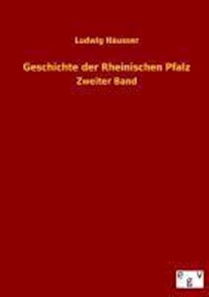 Geschichte Der Rheinischen Pfalz af Ludwig Hausser