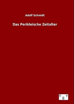 Das Perikleische Zeitalter af Adolf Schmidt