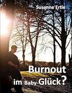 Burnout Im Baby-Gluck? af Susanne Ertle