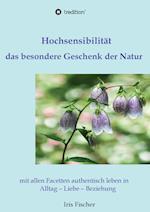 Hochsensibilitat - Das Besondere Geschenk Der Natur