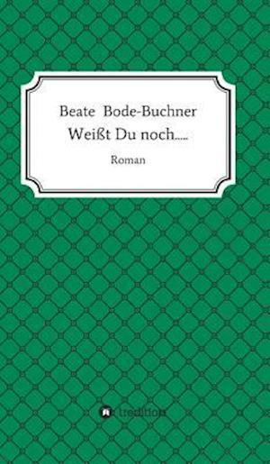 Weisst Du Noch..... af Beate Bode-Buchner